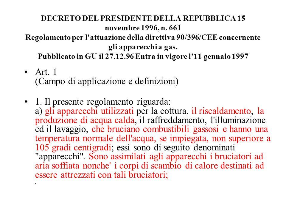 DECRETO DEL PRESIDENTE DELLA REPUBBLICA 15 novembre 1996, n. 661 Regolamento per l'attuazione della direttiva 90/396/CEE concernente gli apparecchi a