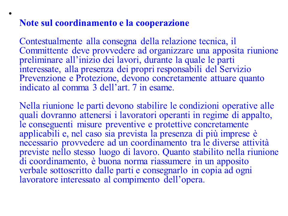 Note sul coordinamento e la cooperazione Contestualmente alla consegna della relazione tecnica, il Committente deve provvedere ad organizzare una appo