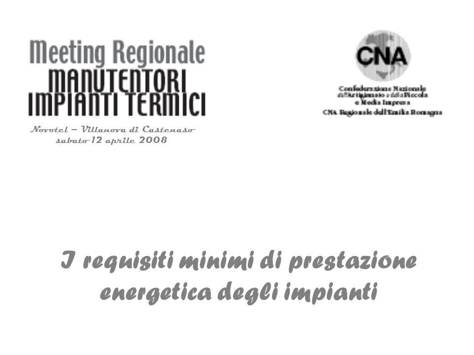Novotel – Villanova di Castenaso sabato 12 aprile 2008 I requisiti minimi di prestazione energetica degli impianti