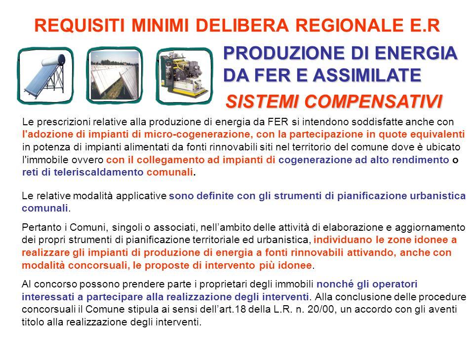 Le prescrizioni relative alla produzione di energia da FER si intendono soddisfatte anche con l'adozione di impianti di micro-cogenerazione, con la pa