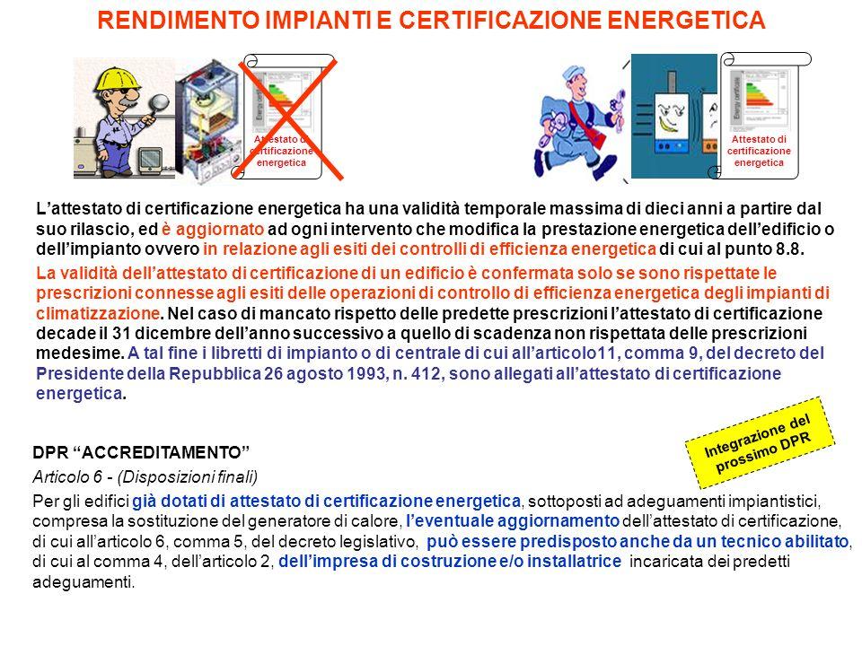 Attestato di certificazione energetica RENDIMENTO IMPIANTI E CERTIFICAZIONE ENERGETICA Lattestato di certificazione energetica ha una validità tempora