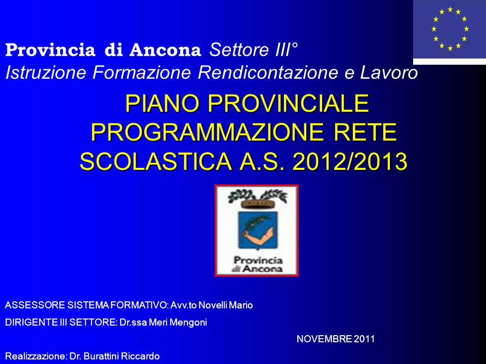 PIANO PROVINCIALE PROGRAMMAZIONE RETE SCOLASTICA A.S. 2012/2013 PIANO PROVINCIALE PROGRAMMAZIONE RETE SCOLASTICA A.S. 2012/2013 Provincia di Ancona Se