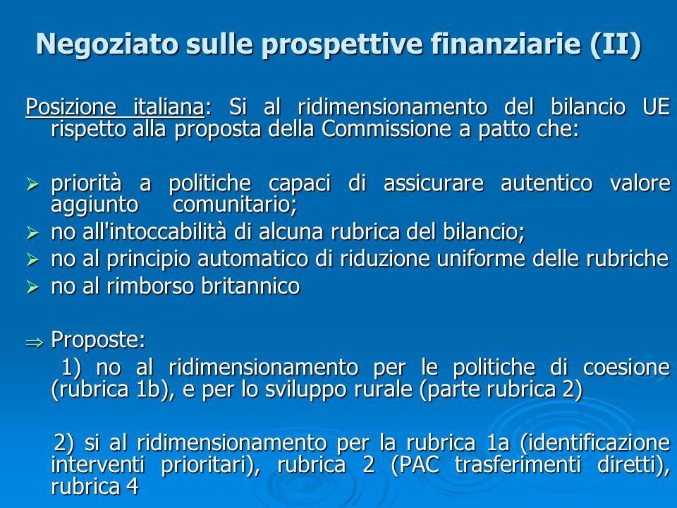 Negoziato sulle prospettive finanziarie (II) Posizione italiana: Si al ridimensionamento del bilancio UE rispetto alla proposta della Commissione a pa