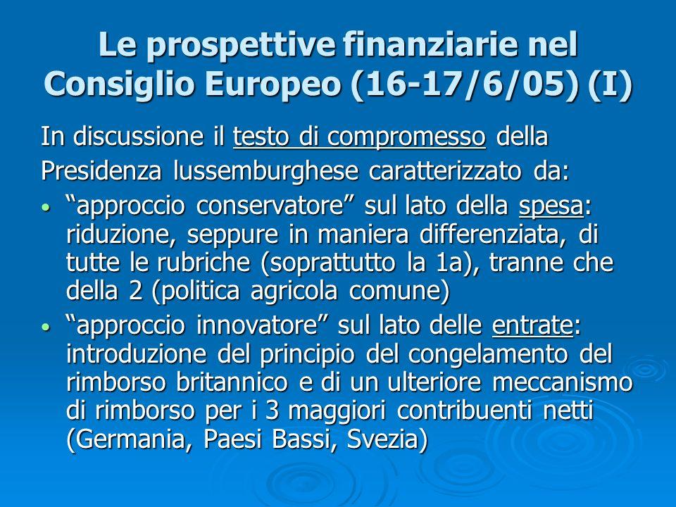 Le prospettive finanziarie nel Consiglio Europeo (16-17/6/05) (I) In discussione il testo di compromesso della Presidenza lussemburghese caratterizzat