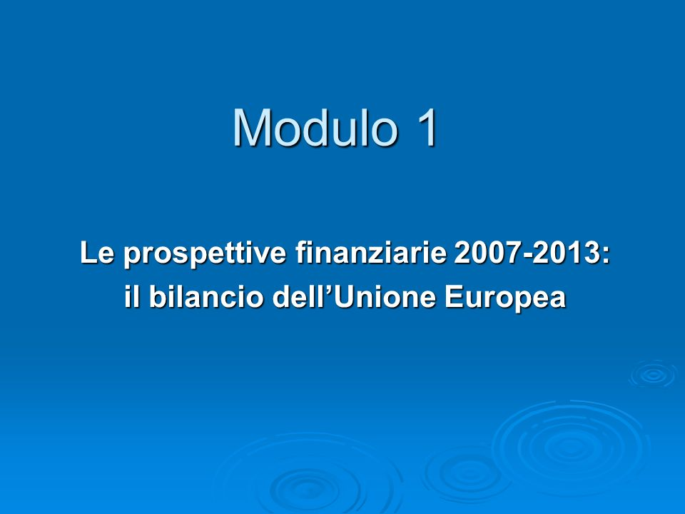 La proposta della Commissione per il bilancio UE 2007-2013 A) Struttura di bilancio composta da 5 rubriche: rubrica 1a - Competitività per la crescita e loccupazione rubrica 1a - Competitività per la crescita e loccupazione rubrica 1b - Politiche di coesione (Fondi strutturali) rubrica 1b - Politiche di coesione (Fondi strutturali) rubrica 2 – Conservazione e gestione delle risorse naturali rubrica 2 – Conservazione e gestione delle risorse naturali rubrica 3 – Cittadinanza, libertà, sicurezza e giustizia rubrica 3 – Cittadinanza, libertà, sicurezza e giustizia rubrica 4 – UE come partner globale rubrica 4 – UE come partner globale rubrica 5 – Amministrazione rubrica 5 – Amministrazione B) Contribuzione di ogni Stato Membro al bilancio UE pari al 1,24% del Reddito Nazionale Lordo