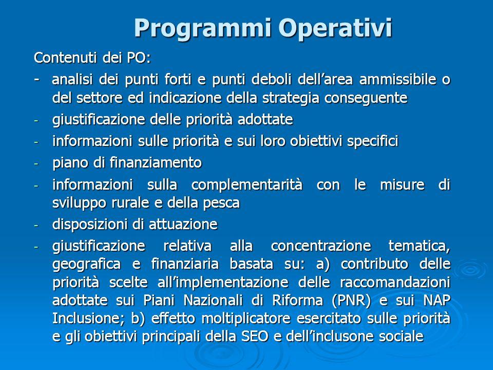 Programmi Operativi Contenuti dei PO: - analisi dei punti forti e punti deboli dellarea ammissibile o del settore ed indicazione della strategia conse