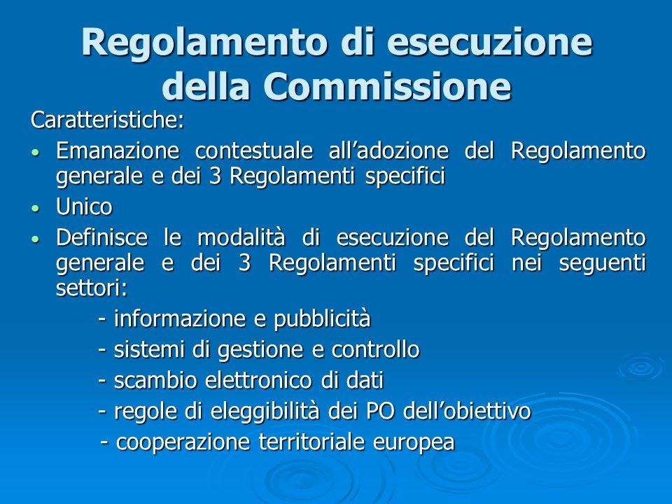 Regolamento di esecuzione della Commissione Caratteristiche: Emanazione contestuale alladozione del Regolamento generale e dei 3 Regolamenti specifici