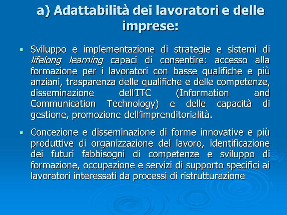 a) Adattabilità dei lavoratori e delle imprese: Sviluppo e implementazione di strategie e sistemi di lifelong learning capaci di consentire: accesso a