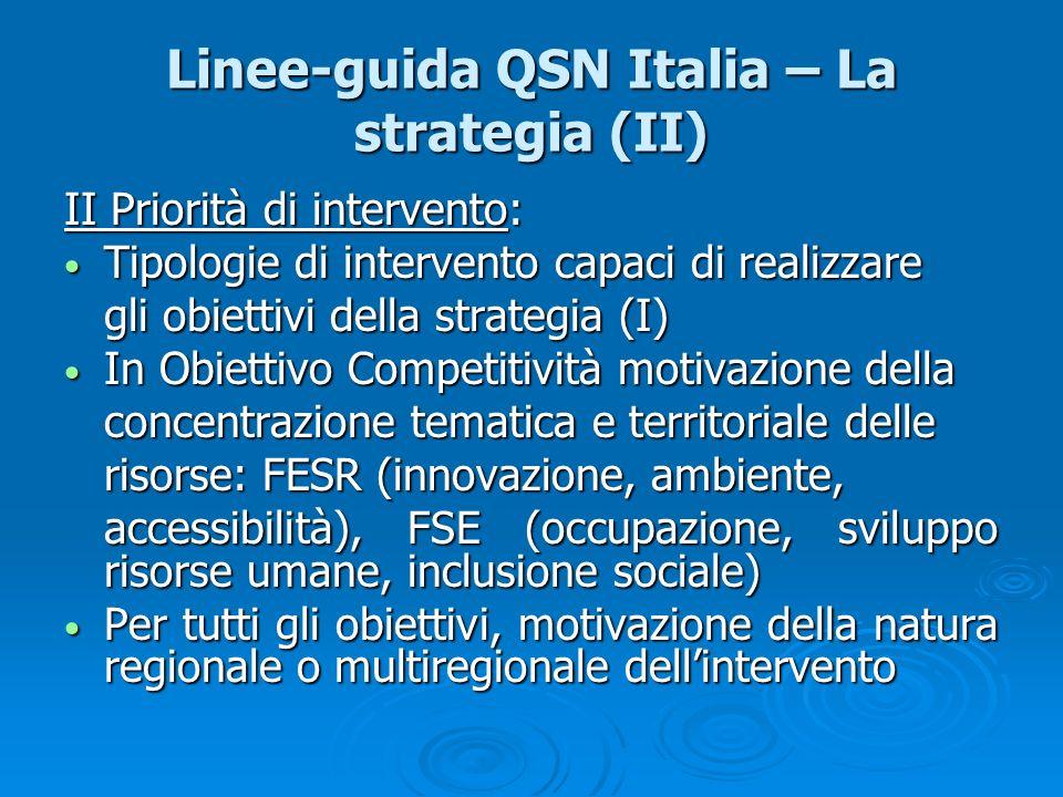 Linee-guida QSN Italia – La strategia (II) II Priorità di intervento: Tipologie di intervento capaci di realizzare Tipologie di intervento capaci di r