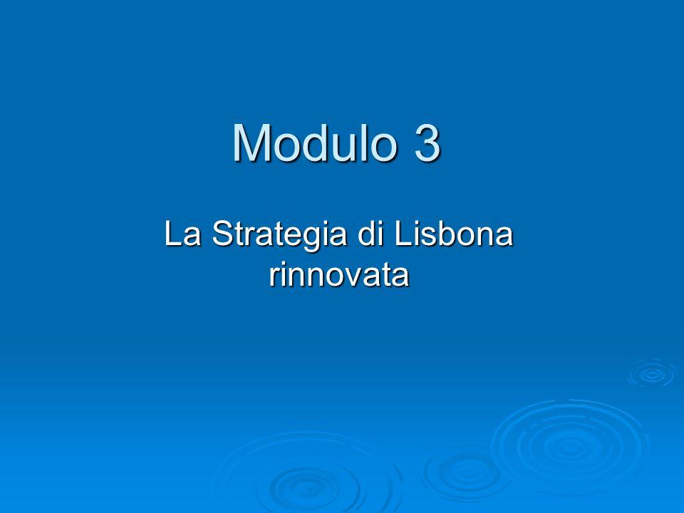 Modulo 3 La Strategia di Lisbona rinnovata