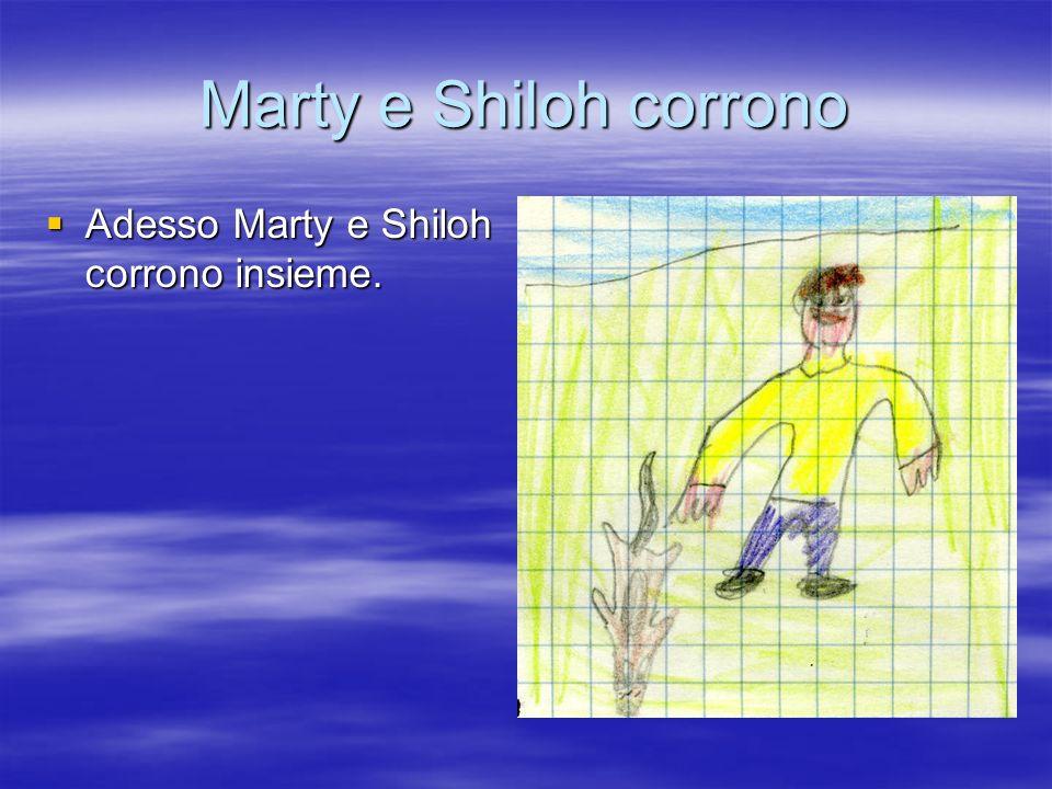 Marty e Shiloh corrono Adesso Marty e Shiloh corrono insieme.