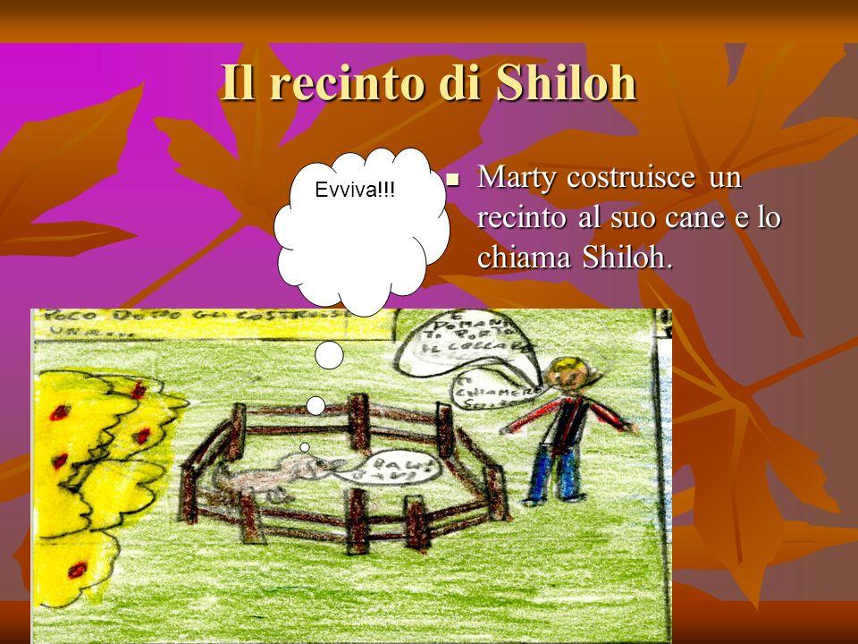 Il recinto di Shiloh Marty costruisce un recinto al suo cane e lo chiama Shiloh. Marty costruisce un recinto al suo cane e lo chiama Shiloh. Evviva!!!