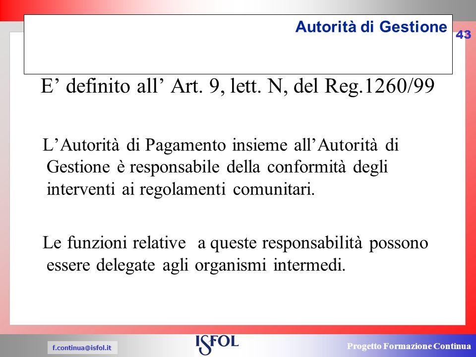 Progetto Formazione Continua f.continua@isfol.it 43 Autorità di Gestione E definito all Art.