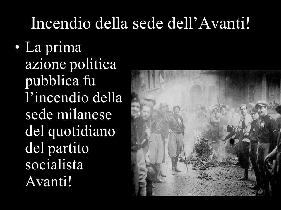 Incendio della sede dellAvanti! La prima azione politica pubblica fu lincendio della sede milanese del quotidiano del partito socialista Avanti!