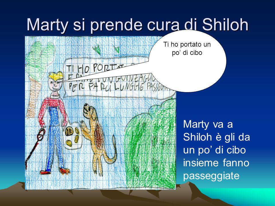 Marty si prende cura di Shiloh Marty va a Shiloh è gli da un po di cibo insieme fanno passeggiate Ti ho portato un po di cibo