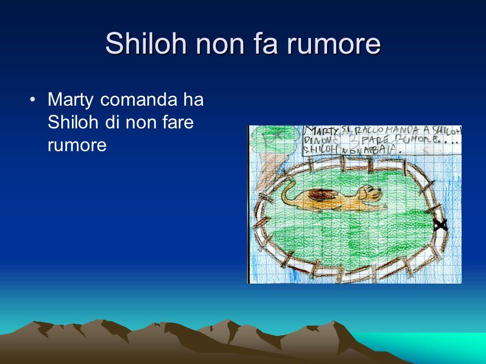 Shiloh non fa rumore Marty comanda ha Shiloh di non fare rumore