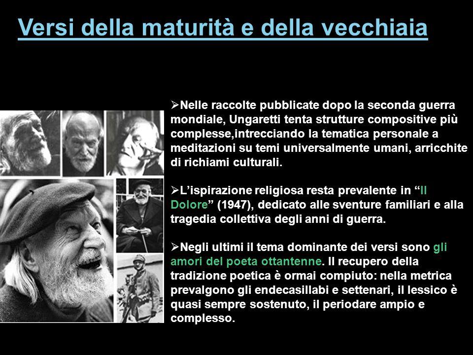Limmagine che Ungaretti ha dato di sé è quella delluomo che non fa il poeta: egli è stato un poeta in ogni momento e atteggiamento.