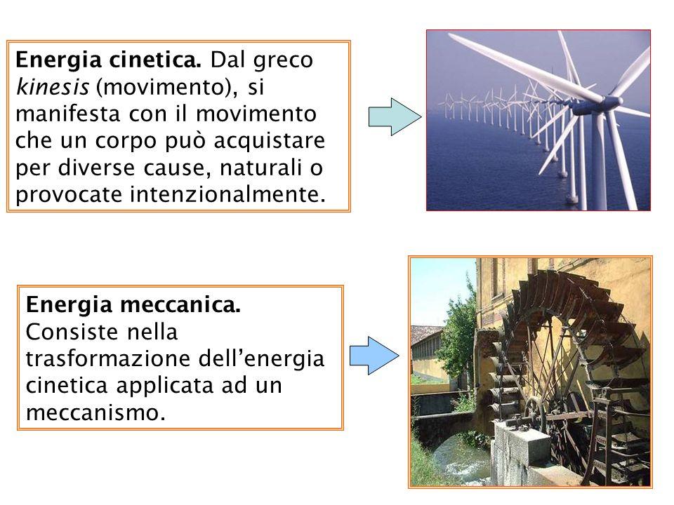 8 Energia cinetica. Dal greco kinesis (movimento), si manifesta con il movimento che un corpo può acquistare per diverse cause, naturali o provocate i