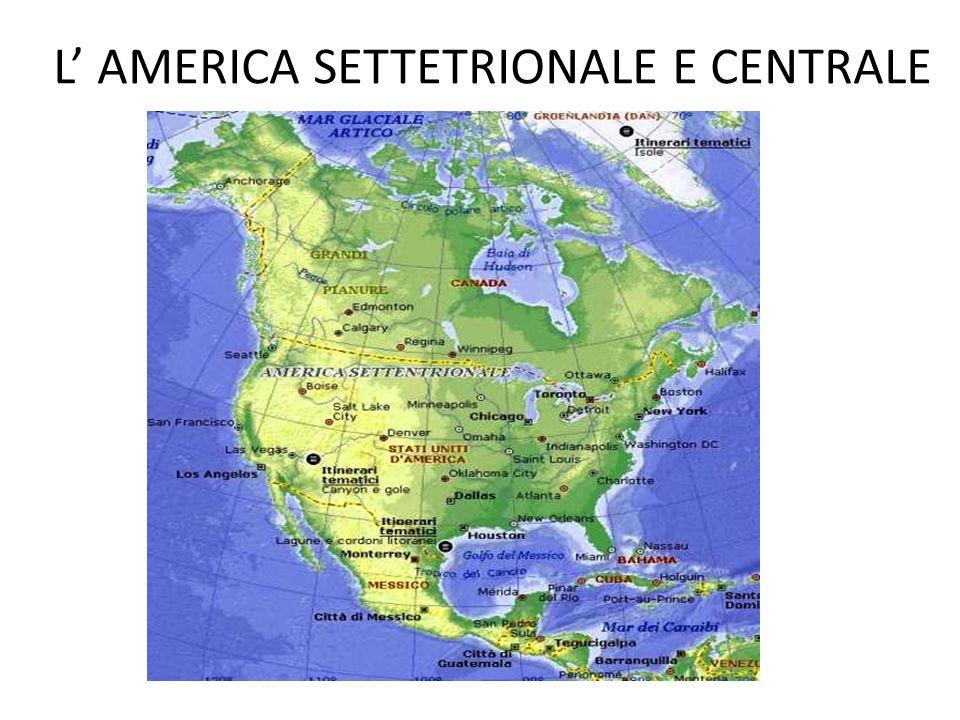 L AMERICA SETTETRIONALE E CENTRALE