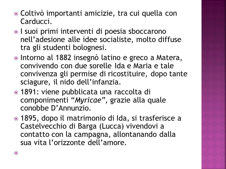 Coltivò importanti amicizie, tra cui quella con Carducci. I suoi primi interventi di poesia sboccarono nelladesione alle idee socialiste, molto diffus