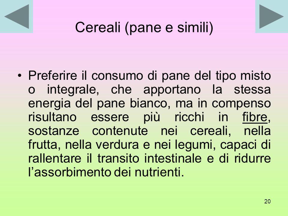19 Secondo piatto Per quanto riguarda il secondo piatto, bisogna tenere presente che : La carne, il cui consumo risulta spesso troppo frequente, è un