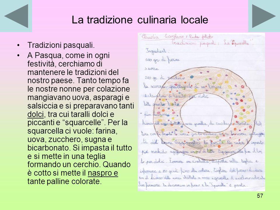 56 La tradizione culinaria locale La tradizione culinaria locale Diapositiva 2 19 marzo San Giuseppe. Lagane cu frecule e alici. Tagliatelle con brici