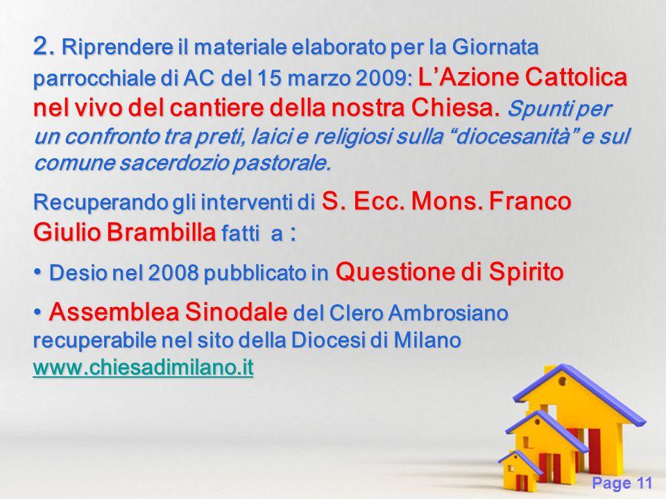 Page 11 2. Riprendere il materiale elaborato per la Giornata parrocchiale di AC del 15 marzo 2009: LAzione Cattolica nel vivo del cantiere della nostr