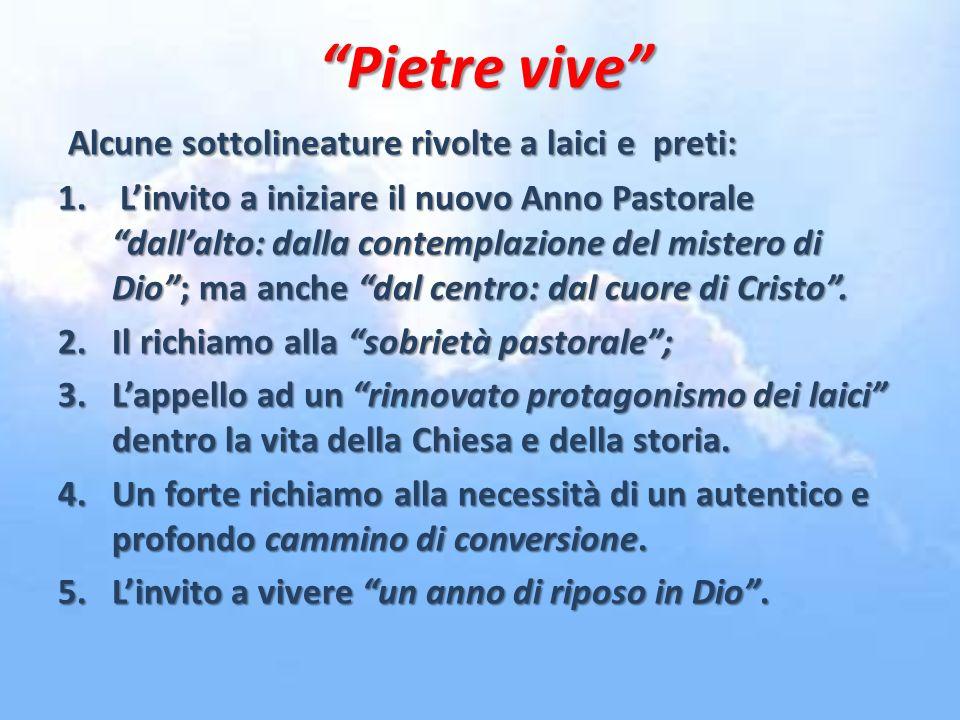 Pietre vive Alcune sottolineature rivolte a laici e preti: 1.