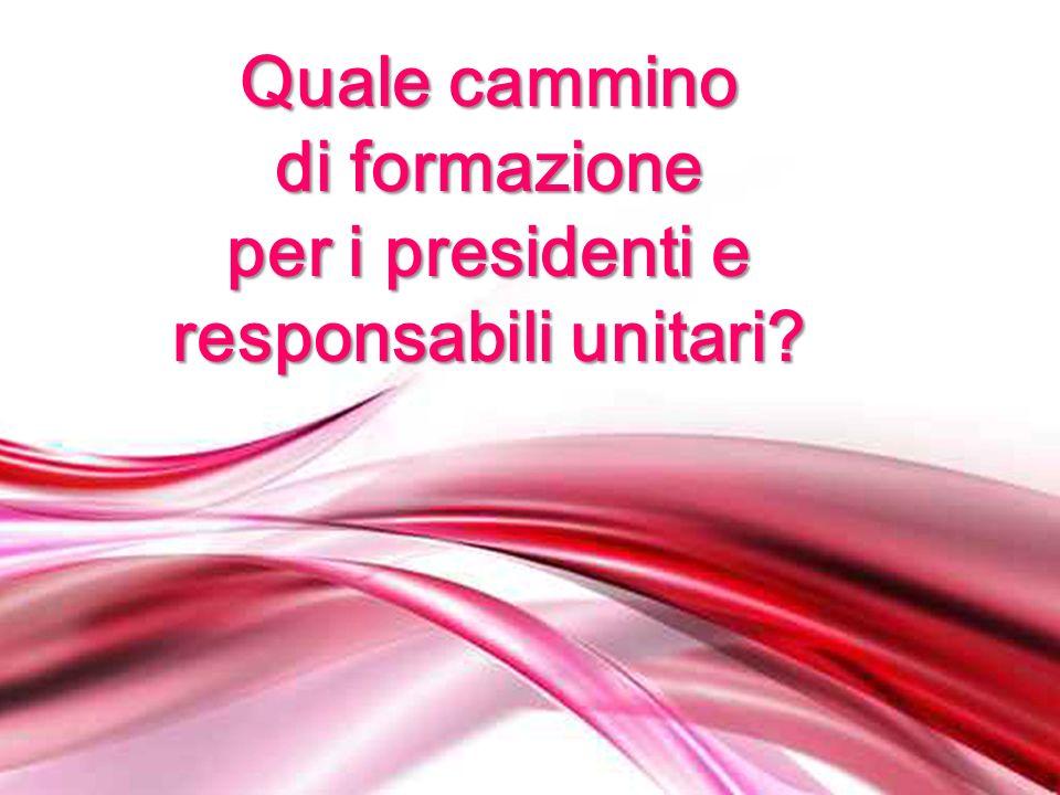 Page 1 Quale cammino di formazione per i presidenti e responsabili unitari?