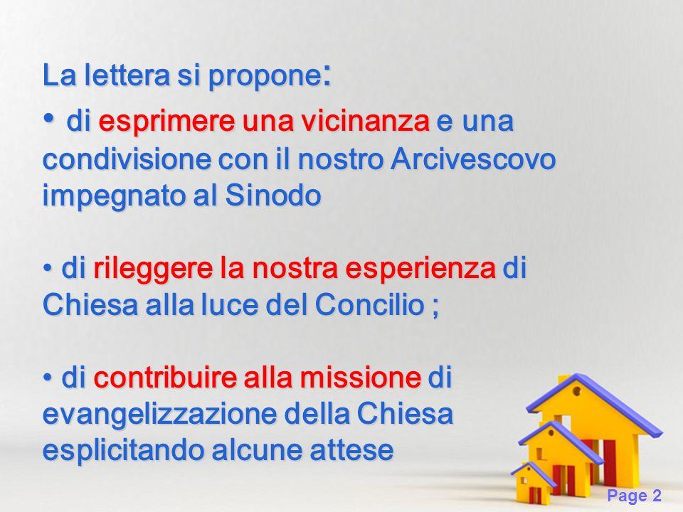 Page 2 La lettera si propone : di esprimere una vicinanza e una condivisione con il nostro Arcivescovo impegnato al Sinodo di esprimere una vicinanza
