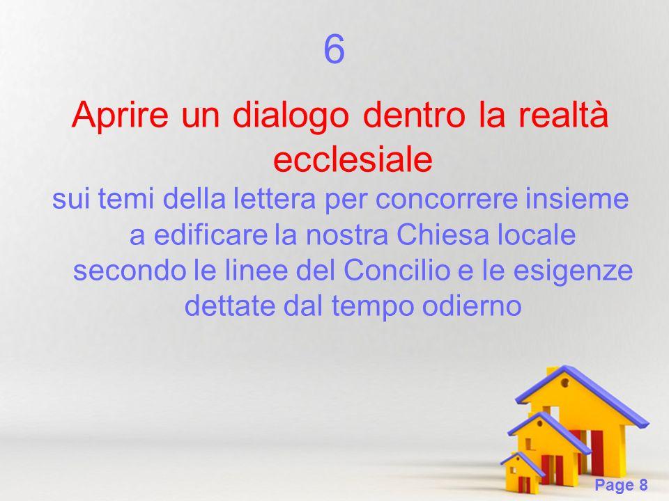 Page 8 6 Aprire un dialogo dentro la realtà ecclesiale sui temi della lettera per concorrere insieme a edificare la nostra Chiesa locale secondo le li