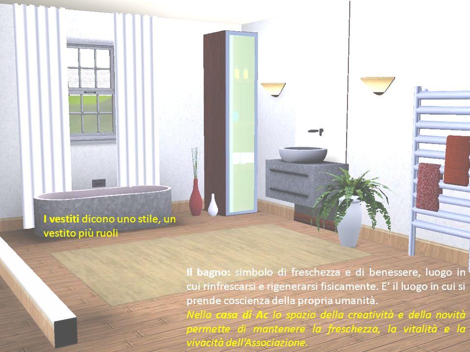 Il bagno: simbolo di freschezza e di benessere, luogo in cui rinfrescarsi e rigenerarsi fisicamente.