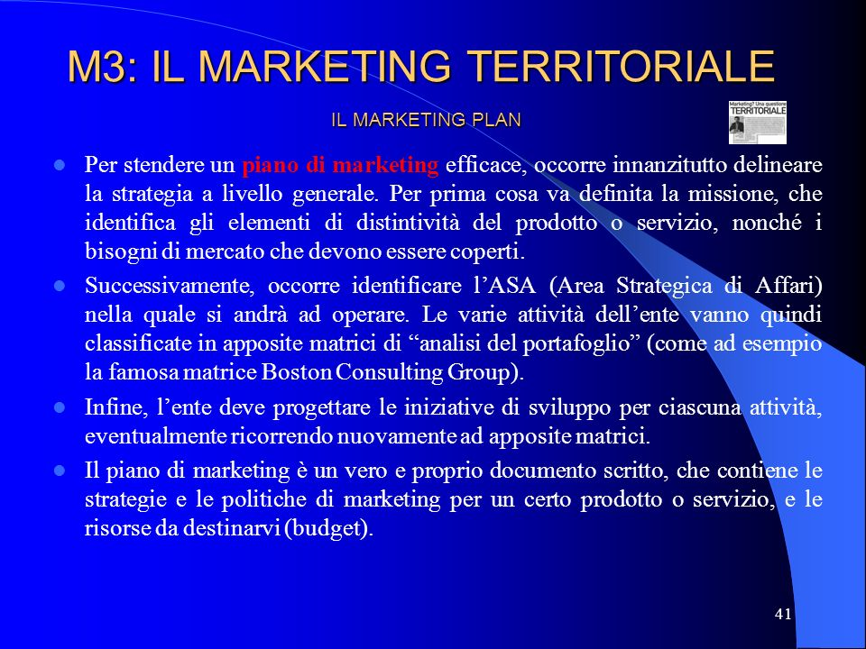 41 IL MARKETING PLAN Per stendere un piano di marketing efficace, occorre innanzitutto delineare la strategia a livello generale.