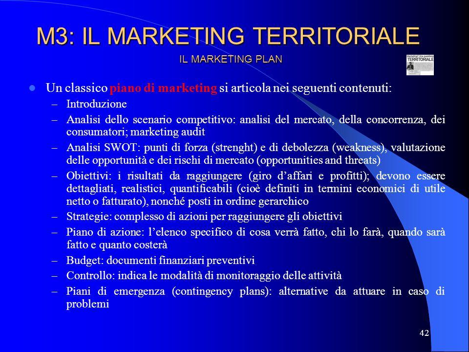 43 IL MARKETING PLAN Definizione del mercato di riferimento Definizione e quantificazione degli obiettivi di mercato Definizione ed identificazione del target Analisi SWOT (punti di forza e di debolezza interni ed esterni) Definizione della strategia M3: IL MARKETING TERRITORIALE