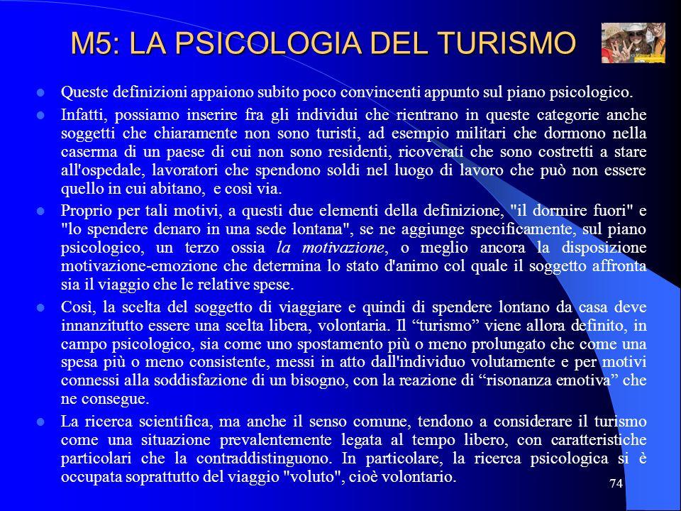 75 Di fatto, come scrive Marcello Cesa-Bianchi nella presentazione del libro Psicologia del turismo.