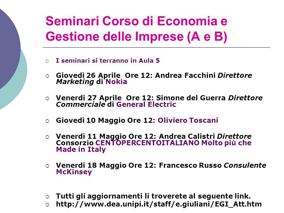 Seminari Corso di Economia e Gestione delle Imprese (A e B) I seminari si terranno in Aula 5 Giovedì 26 Aprile Ore 12: Andrea Facchini Direttore Marke