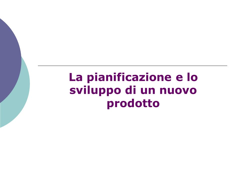 La pianificazione e lo sviluppo di un nuovo prodotto