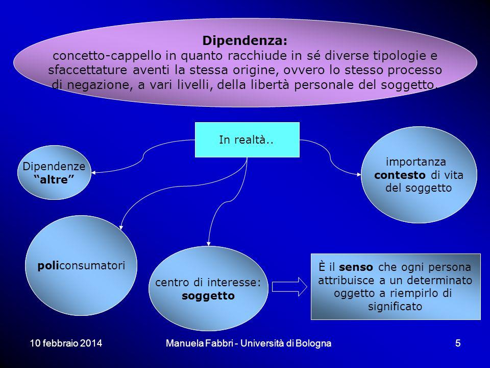 10 febbraio 2014Manuela Fabbri - Università di Bologna5 mitizzazione delloggetto, creazione di un oggetto-tabù che ogni persona dovrebbe evitare proib