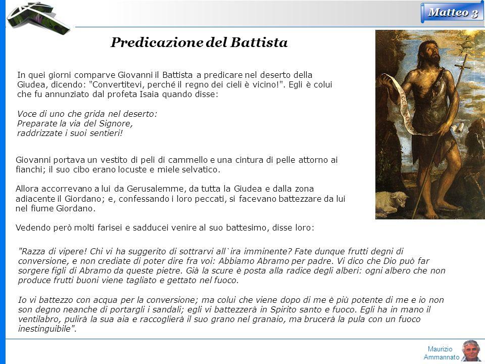 Maurizio Ammannato In quei giorni comparve Giovanni il Battista a predicare nel deserto della Giudea, dicendo: