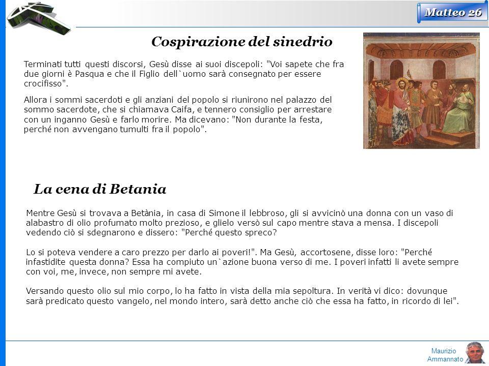 Maurizio Ammannato Cospirazione del sinedrio Matteo 26 Terminati tutti questi discorsi, Ges ù disse ai suoi discepoli: