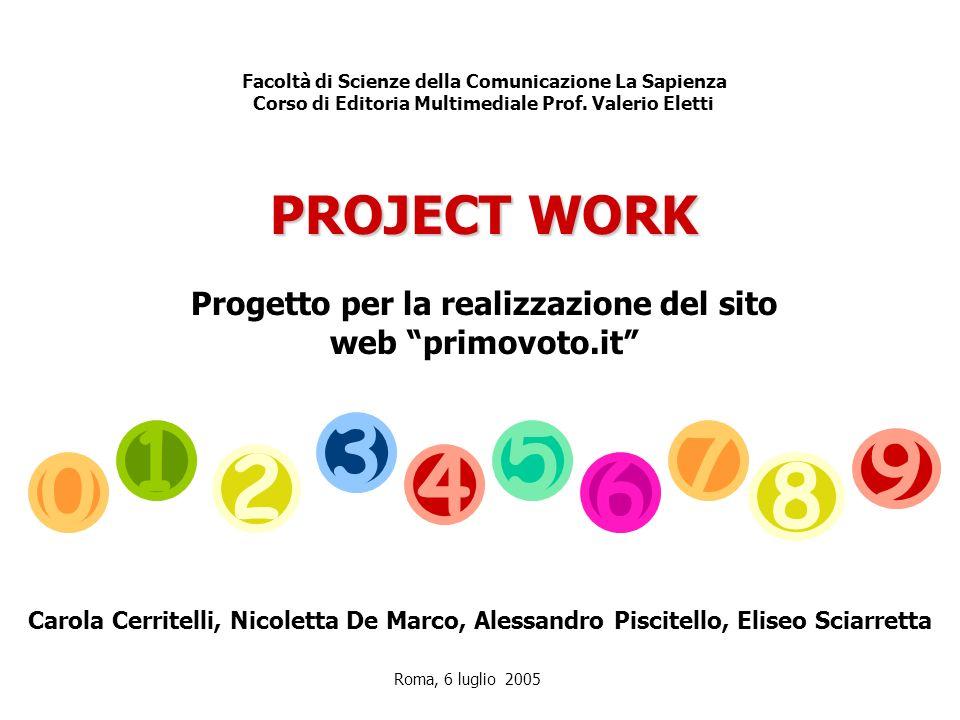 Facoltà di Scienze della Comunicazione La Sapienza Corso di Editoria Multimediale Prof. Valerio Eletti PROJECT WORK Progetto per la realizzazione del