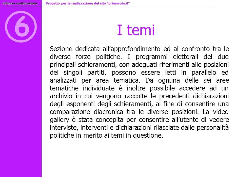 6 I temi Sezione dedicata allapprofondimento ed al confronto tra le diverse forze politiche. I programmi elettorali dei due principali schieramenti, c