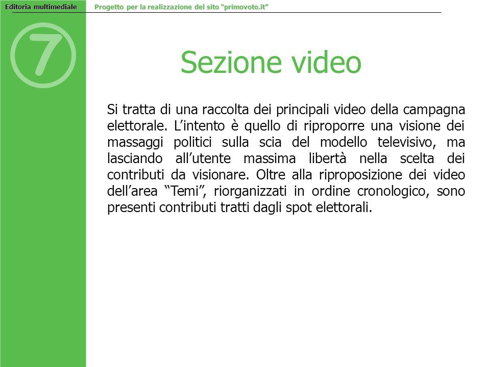 7 Sezione video Si tratta di una raccolta dei principali video della campagna elettorale.