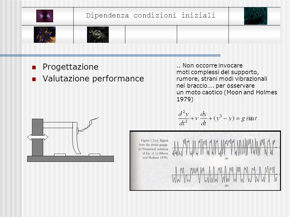 Progettazione Valutazione performance Dipendenza condizioni iniziali..