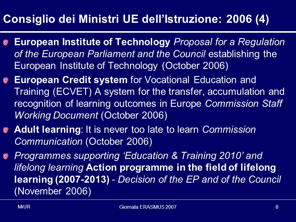 Giornata ERASMUS 20078 MiUR European Institute of Technology Proposal for a Regulation of the European Parliament and the Council establishing the Eur