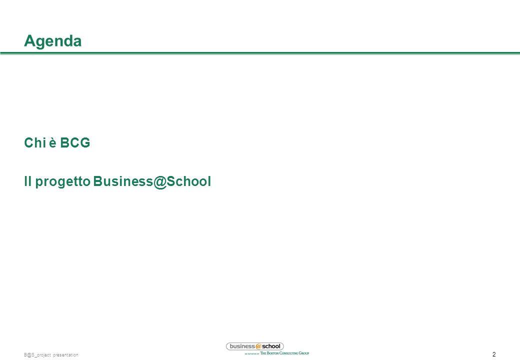 1 B@S_project presentation Obiettivi dell'incontro di oggi Conoscerci, presentando The Boston Consulting Group Nel mondo.......e in Italia Presentare