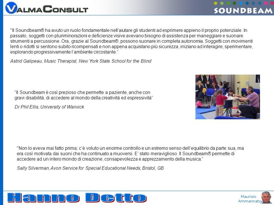 Maurizio Ammannato Il Soundbeam® ha avuto un ruolo fondamentale nellaiutare gli studenti ad esprimere appieno il proprio potenziale.
