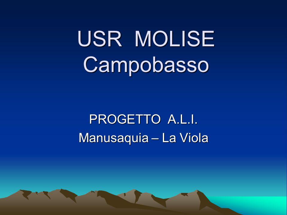 USR MOLISE Campobasso PROGETTO A.L.I. Manusaquia – La Viola