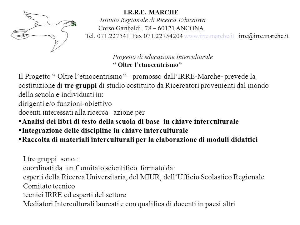 I.R.R.E. MARCHE Istituto Regionale di Ricerca Educativa Corso Garibaldi, 78 – 60121 ANCONA Tel.