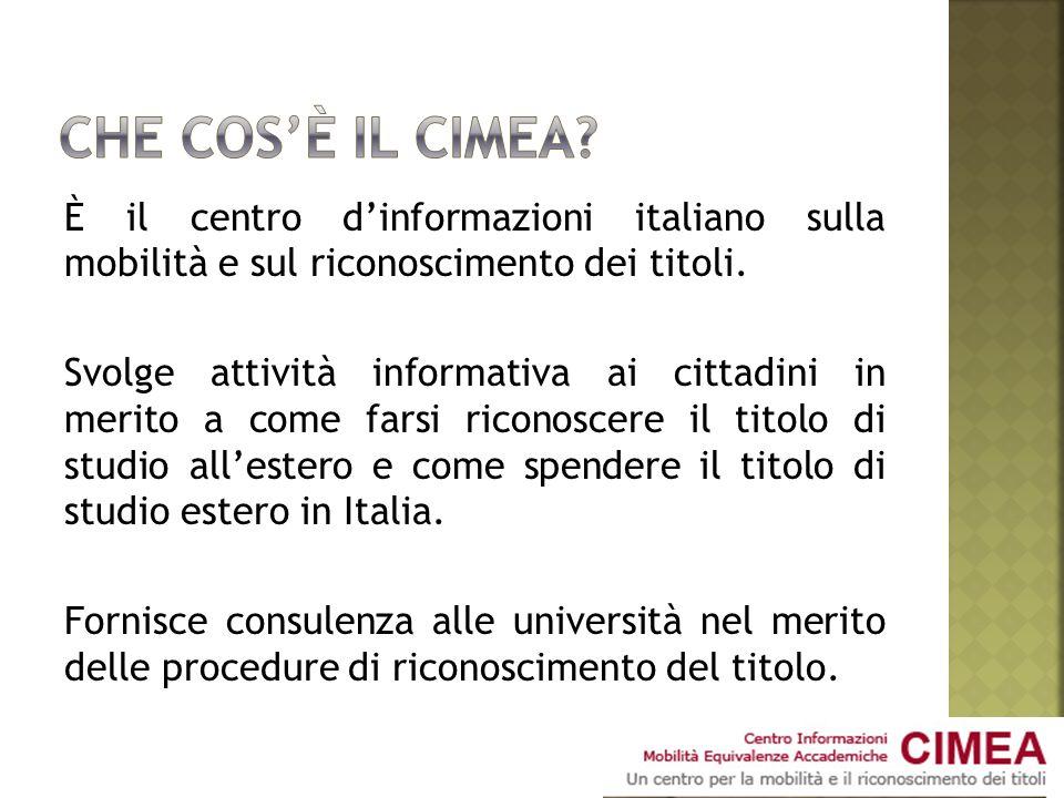 È il centro dinformazioni italiano sulla mobilità e sul riconoscimento dei titoli. Svolge attività informativa ai cittadini in merito a come farsi ric